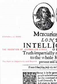 The Invention of Journalism Ethics