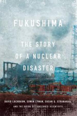 'Fukushima: The Story of a Nuclear Disaster'